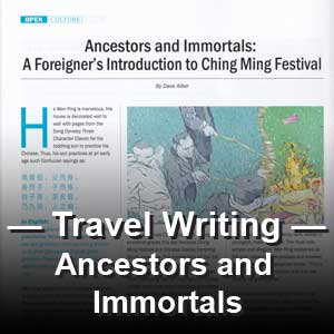 "Article: ""Ancestors and Immortals: a Foreigner's Introduction to Ching Ming Festival"" Open Magazine"